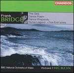 Frank Bridge: The Sea; Dance Poem; Dance Rhapsody