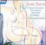 Frank Martin: 4 Sonnets à Cassandre; Piano Quintet; Violin Sonata