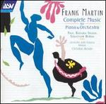 Frank Martin: Complete Music for Piano & Orchestra