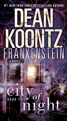 Frankenstein: City of Night - Koontz, Dean R, and Gorman, Edward, and Gorman, Ed