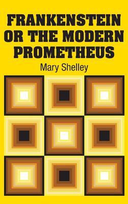 Frankenstein or the Modern Prometheus - Shelley, Mary