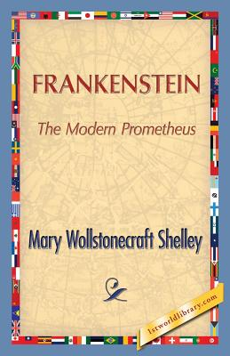 Frankenstein - Shelley, Mary Wollstonecraft (Godwin), and 1st World Publishing (Editor)