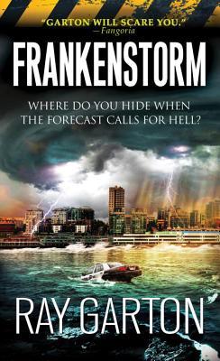 Frankenstorm - Garton, Ray