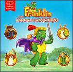 Franklin and the Adventures of the Noble Knights