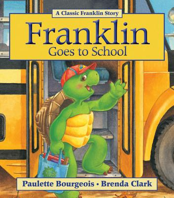 Franklin Goes to School - Bourgeois, Paulette