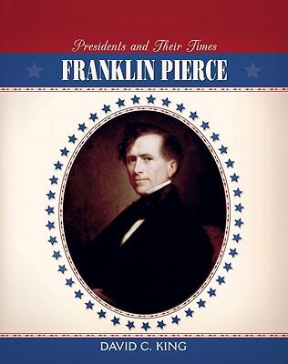 Franklin Pierce - King, David C