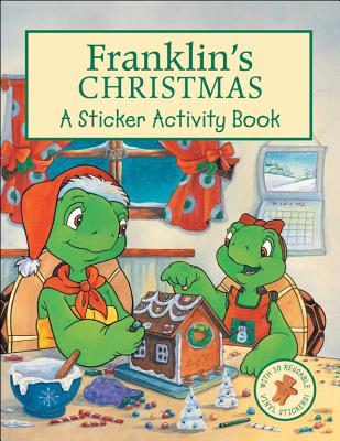 Franklin's Christmas: A Sticker Activity Book - Bourgeois, Paulette, and Kids Can Press Inc, and McIntyre, Sasha (Adapted by), and Sinkner, Alice (Adapted by)