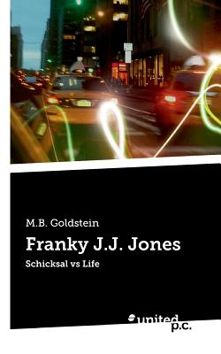 Franky J.J. Jones - M B Goldstein