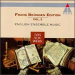 Frans Brüggen Edition, Vol. 3: English Ensemble Music