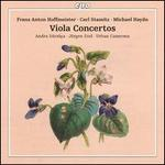 Franz Anton Hoffmeister, Carl Stamitz, Michael Haydn: Viola Concertos