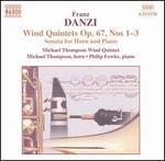 Franz Danzi: Wind Quintets Op. 67 Nos. 1 - 3; Sonata for Horn and Piano