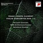 Franz Joseph Clement: Violin Concertos Nos. 1-2