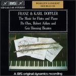 Franz & Karl Doppler: The Music for Flutes and Piano
