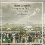 Franz Lachner: Symphony No. 3; Festouvertüre
