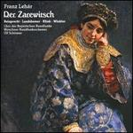 Franz Leh�r: Der Zarewitsch