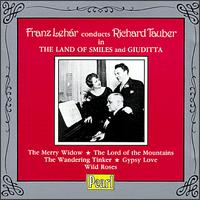 Franz Lehár conducts Richard Tauber in The Land of Smiles and Giuditta - Carlotta Vanconti (soprano); Grete Eweler (violin); Hans Heinz Bollman (tenor); Jarmila Novotná (soprano);...