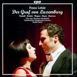 Franz Leh�r: Der Graf von Luxemburg