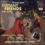 Franz Liszt, Erik Satie: Distant Friends