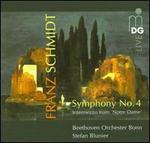 "Franz Schmidt: Symphony No. 4; Intermezzo from ""Notre Dame"""