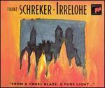 Franz Schreker: Irrelohe - Eva Randova (vocals); Goran Simic (vocals); Heinz Zednik (vocals); Helmut Wildhaber (vocals); Luana DeVol (vocals);...