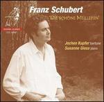 Franz Schubert: Die sch�ne M?llerin