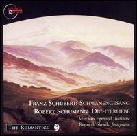 Franz Schubert: Schwanengesang; Robert Schumann: Dichterliebe - Kenneth Slowik (fortepiano); Max van Egmond (baritone)