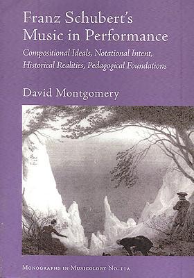 Franz Schubert's Music in Performance - Montgomery, David