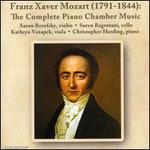 Franz Xaver Mozart: The Complete Piano Chamber Music