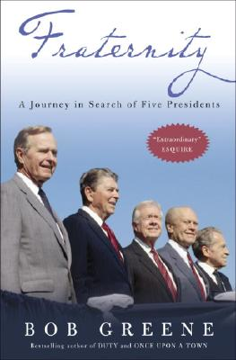 Fraternity: A Journey in Search of Five Presidents - Greene, Bob