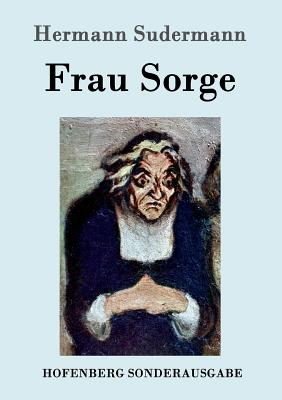 Frau Sorge - Hermann Sudermann