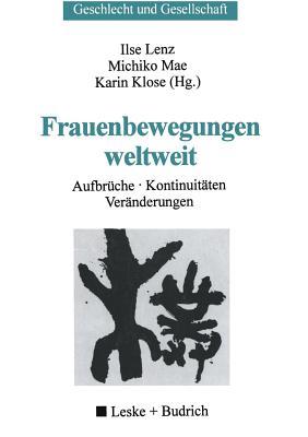 Frauenbewegungen Weltweit: Aufbruche, Kontinuitaten, Veranderungen - Lenz, Ilse (Editor), and Mae, Michiko (Editor), and Klose, Karin (Editor)