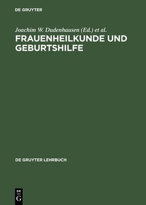Frauenheilkunde Und Geburtshilfe - Dudenhausen, Joachim W (Editor), and Schneider, H P G (Editor)