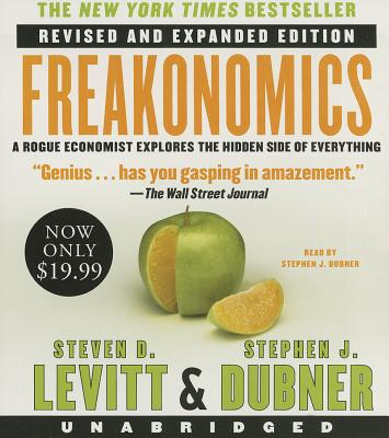 Freakonomics - Levitt, Steven D, and Dubner, Stephen J (Read by)