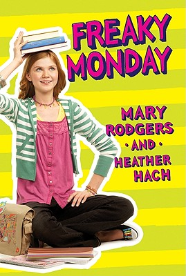 Freaky Monday - Rodgers, Mary, and Hach, Heather