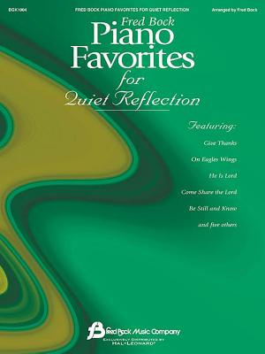 Fred Bock Piano Favorites for Quiet Reflection - Bock, Fred