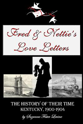 Fred & Nettie's Love Letters - Levine, Suzanne Fister