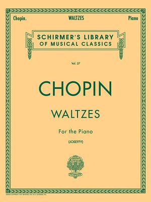 Frederic Chopin: Waltzes For The Piano - Chopin, Frederic (DELETE) (Composer), and Joseffy, Rafael (Creator)