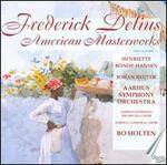 Frederick Delius: American Masterworks