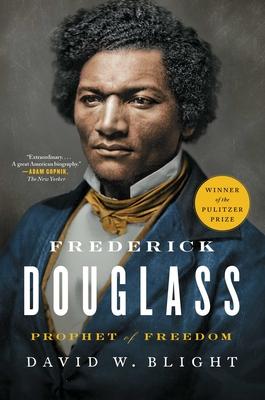 Frederick Douglass: Prophet of Freedom - Blight, David W.