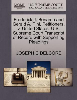 Frederick J. Bonamo and Gerald A. Pini, Petitioners, V. United States. U.S. Supreme Court Transcript of Record with Supporting Pleadings - Delcore, Joseph C