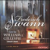 Frederick Swann plays the William J. Gillespie Concert Organ - Frederick Swann (organ)