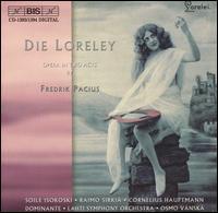 Fredrik Pacius: Die Loreley - Arttu Kataja (bass); Cornelius Hauptmann (bass); Raimo Sirkia (tenor); Riikka Rantanen (mezzo-soprano);...