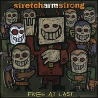 Free at Last - Stretch Arm Strong