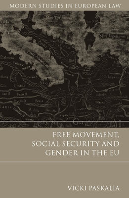 Free Movement, Social Security and Gender in the Eu - Paskalia, Vicki