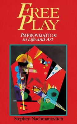 Free Play - Nachmanovitch, Stephen