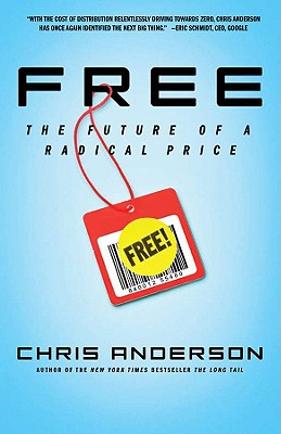 Free: The Future of a Radical Price - Anderson, Chris