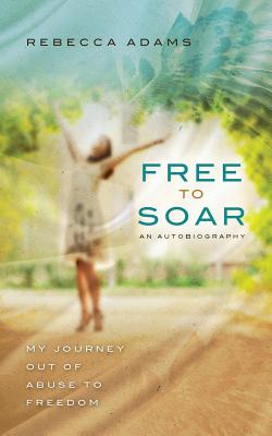 Free to Soar - Adams, Rebecca