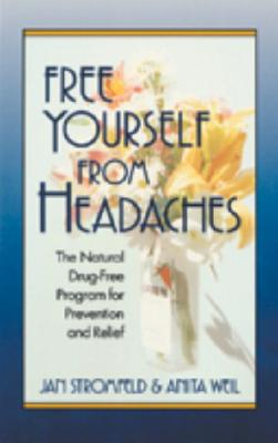 Free Yourself from Headaches: Second Edition - Stromfeld, Jan, and Weil, Anita