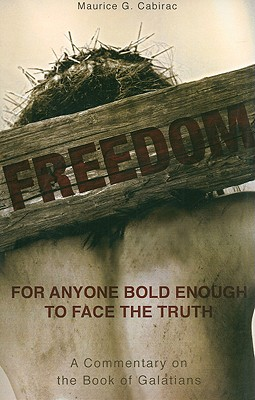 Freedom: A Commentary on the Book of Galatians - Cabirac, Maurice G