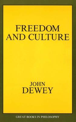 Freedom and Culture - Dewey, John